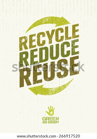 Recycle Reduce Reuse. Creative Eco Green Concept on Distressed Cardboard Background.
