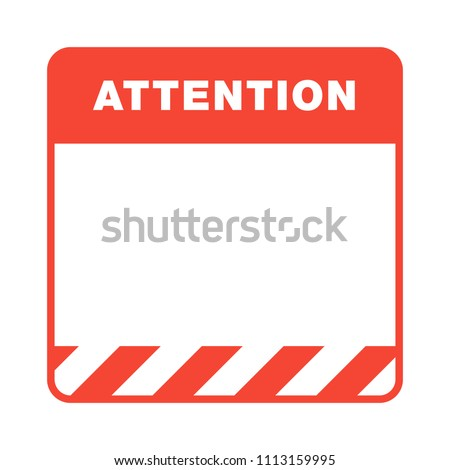 Red and white attention frame with caution stripes in the bottom isolated on white background. Template of danger warning. Design for caution banner, poster or signboard.