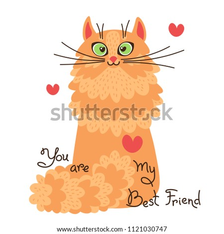 Red cat you are my best friend. Card with sweet ginger kitten. Vector illustration.