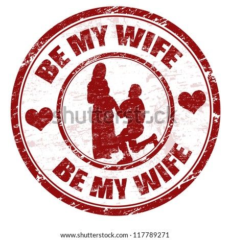Red grunge rubber stamp with the text be my wife written inside, vector illustration