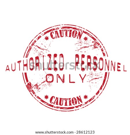 Red grunge rubber stamp with the text caution authorized personnel only written inside the stamp
