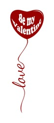 Red heart shaped balloon on white background. Be my Valentine. Love logo concept design. Vector illustration