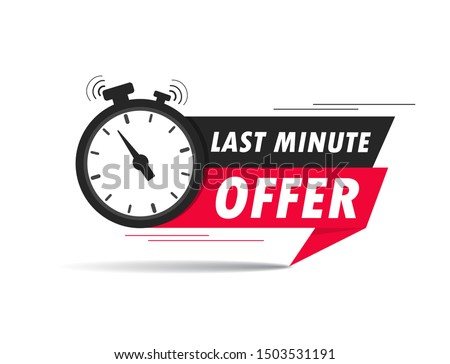 Red last minute offer with clock for promotion, banner, price. Label countdown of time for offer sale.Alarm clock with last minute offer of chance on isolated background. vector illustration