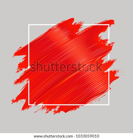 Red oil paint brushstrokes and square frame. Realistic painting texture. Abstract background. Vector illustration.