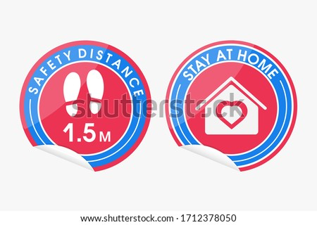 Red round sticker that tells you to keep a distance of 1.5 meters avoid spreading corona virus. Protection, medical health. Stay home sticker. Staying at home during a pandemic.On white background