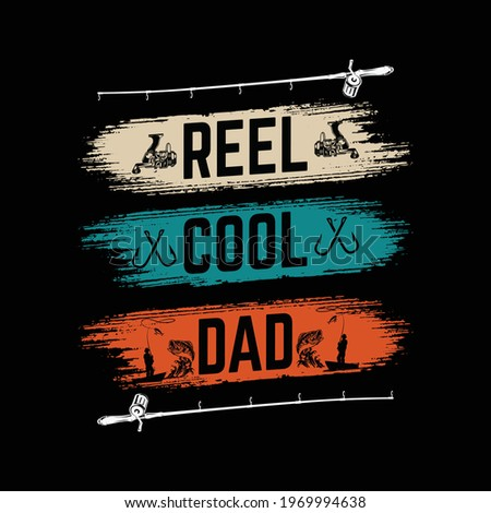 Reel Cool Dad T Shirt Design - reel, hook, fishing vector - Father t-shirt  design, template, typographic, poster