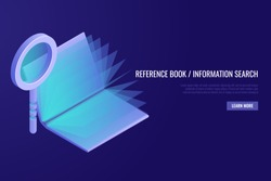 Reference book concept. Magnifying glass with open book on blue background. Education, reading, knowledge and search concept. Vector illustration in Isometric style