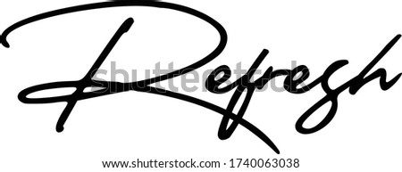 Refresh Cursive Calligraphy Black Color Text On White Background ストックフォト ©
