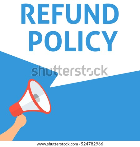 REFUND POLICY Announcement. Hand Holding Megaphone With Speech Bubble. Flat Illustration