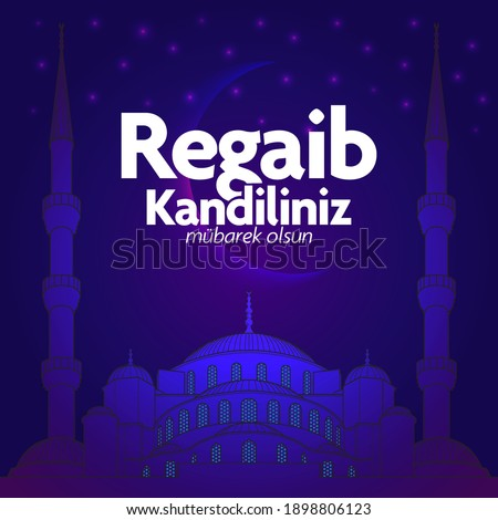 Regaib or Regaip Kandil is a islamic holy night. The night of wishes is a Muslim tradition.