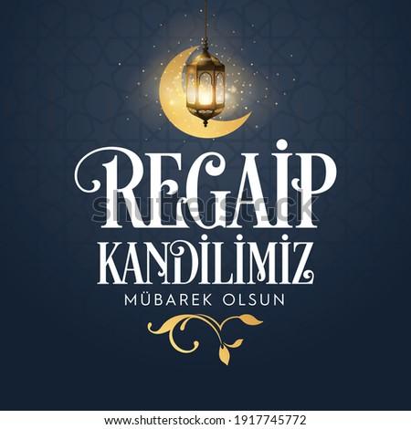 Regaip Kandili. Translation: islamic holy night, vector, Regaib