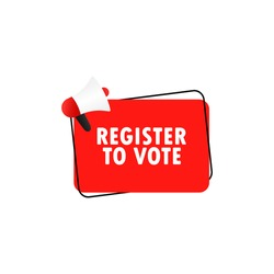 Register to vote icon. Megaphone with register to vote message in bubble speech banner. Loudspeaker. Announcement. Advertising. Vector EPS 10. Isolated on white background