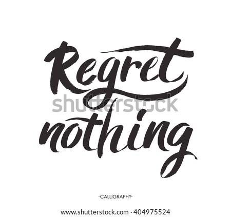 regret nothing   inspirational