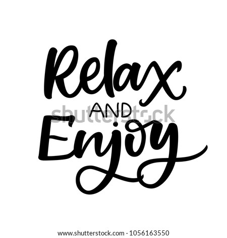 RELAX AND ENJOY. MOTIVATIONAL HAND LETTERING