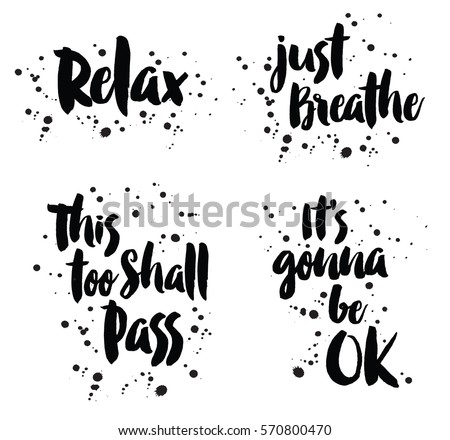 relax  just breathe  this too