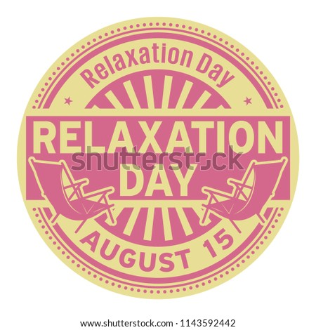 Relaxation Day, August 15, rubber stamp, vector Illustration