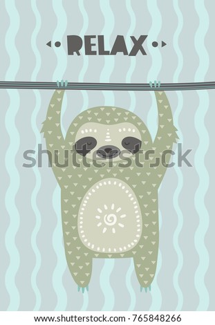 Relaxed sloth hanging on a branch. Vector illustration in Scandinavian style with text. Funny, cute poster.
