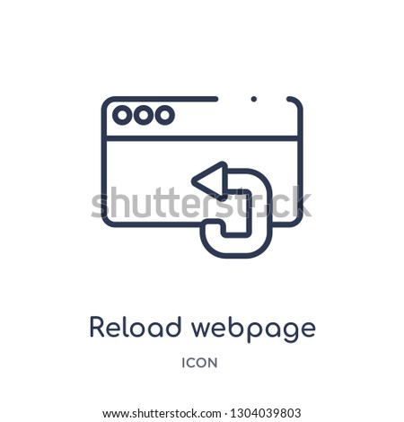 reload webpage icon from user interface outline collection. Thin line reload webpage icon isolated on white background.