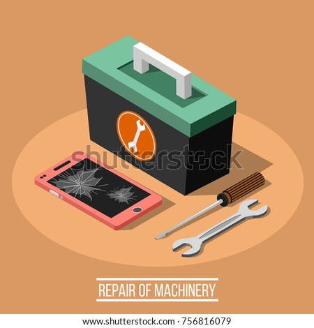 Repair of machinery isometric design concept set of  spanner screwdriver mobile smartphone with broken screen and toolbox vector illustration