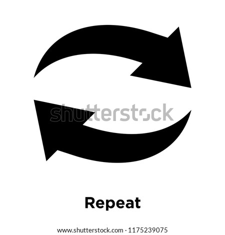 Repeat icon vector isolated on white background, logo concept of Repeat sign on transparent background, filled black symbol