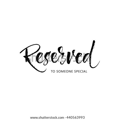 Reserved to someone special card. Ink illustration. Modern brush calligraphy. Isolated on white background.
