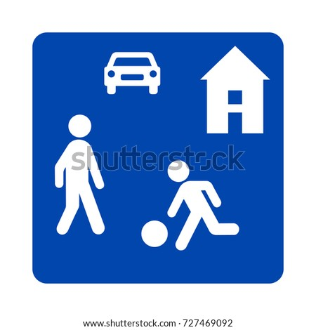 Residential zones sign, living street traffic signs