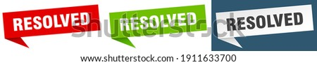 resolved banner sign. resolved speech bubble label set Foto d'archivio ©