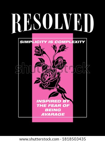Resolved slogan print design with rose illustration Foto d'archivio ©