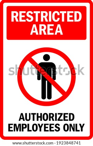Restricted Area. Authorized Employee Only Sign. To prevent unauthorized persons. Stock photo ©