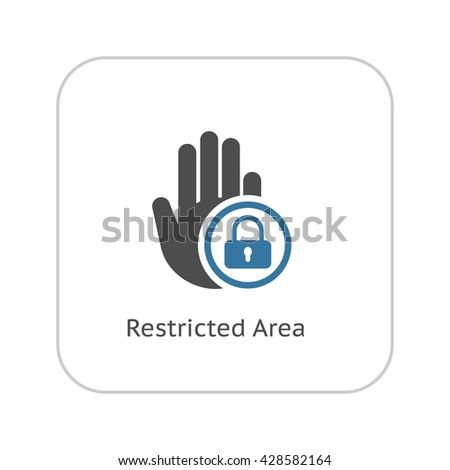 Restricted Area Icon. Flat Design.