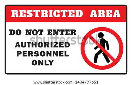 Restricted Area Sign -Do Not Enter Authorized Personnel Only Sign Stock photo ©