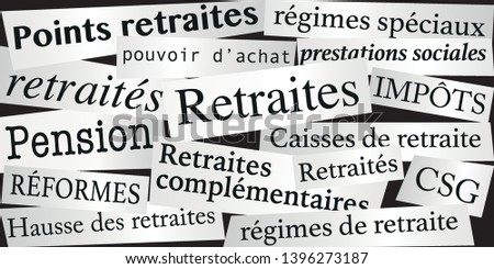 Retirement concept, with press clippings presenting key words on the topic of retiree compensation.