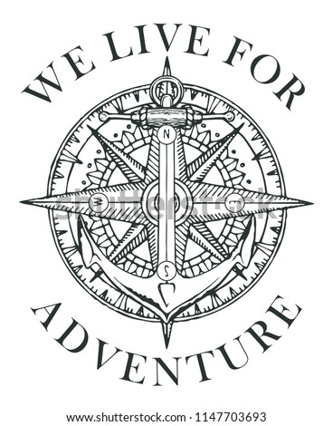 Retro banner with ship anchor, wind rose and old nautical compass with words We live for adventure. Vector black and white illustration, logo or t-shirt design on the theme of travel and discovery #1147703693