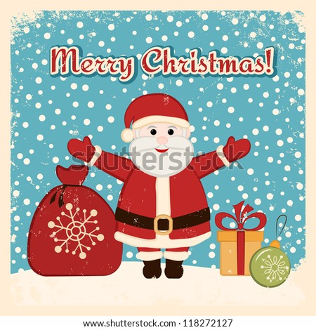 Retro Christmas card with happy Santa Claus, bag, bauble and gift. Grunge effects can be easily removed.