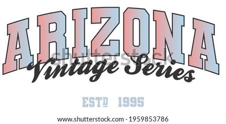 Retro college varsity typography Arizona Vintage Series slogan print for girl tee - t shirt or sweatshirt - hoodie