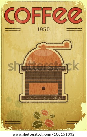 Retro design Coffee Card - coffee mill on vintage background - vector illustration