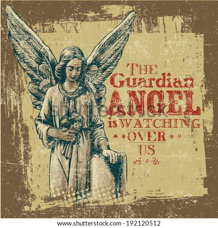 "Retro design ""The Guardian Angel Is Watching Over Us"" with angel and vintage fonts.  - stock vector"