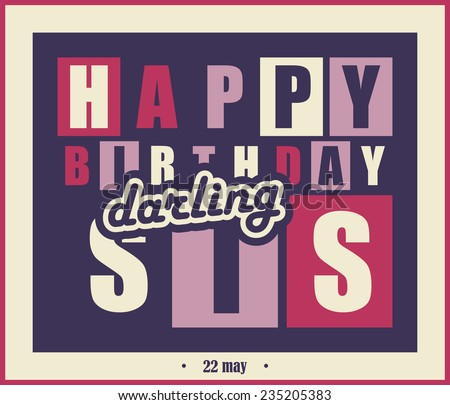 Retro Happy birthday card. Happy birthday darling sis, Vector illustration
