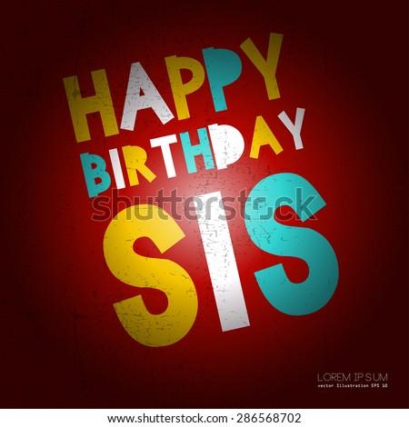 Retro Happy birthday card on grunge background. Happy birthday sis, Vector illustration