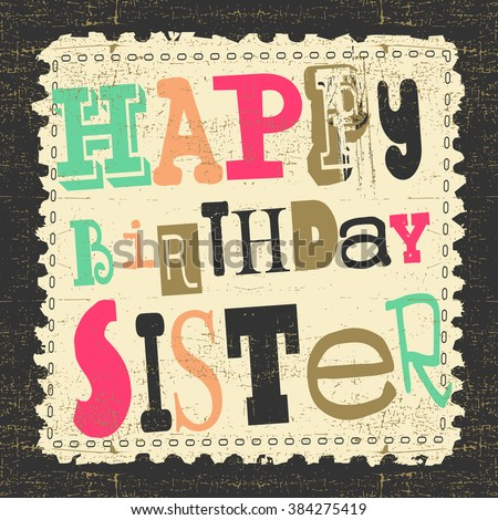 Retro Happy birthday card on grunge background. Happy birthday sister, Vector illustration