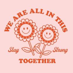Retro Happy Flower Vector Art Illustration.Smiling Flower Icon Fashion Illustration. Vintage Slogan T shirt Print Design.