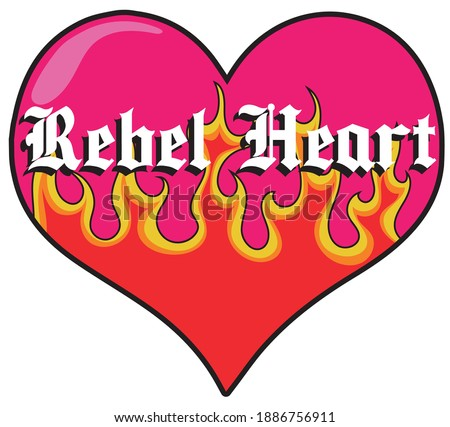 Retro hipster rebel heart slogan with gothic font - Graphic punk text with flames for girl tee - t shirt and sticker Stock photo ©