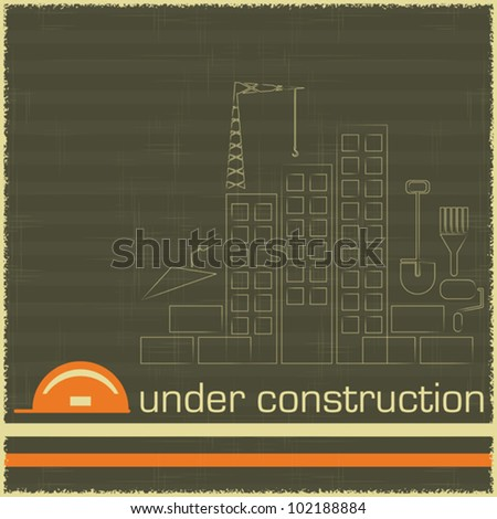 Retro Poster of Under Construction in black and orange color - building icons on grunge background - vector illustration