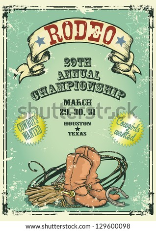 Retro style Rodeo Championship poster with cowboy stuff, ribbon banner and sample text on it. Text and grunge effect are removable