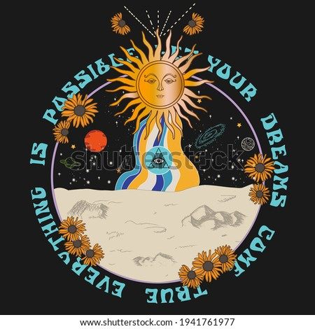 Retro style sun, sunflowers and motivational slogan. Occult galaxy print for fashion design tee shirt graphic design and other uses.
