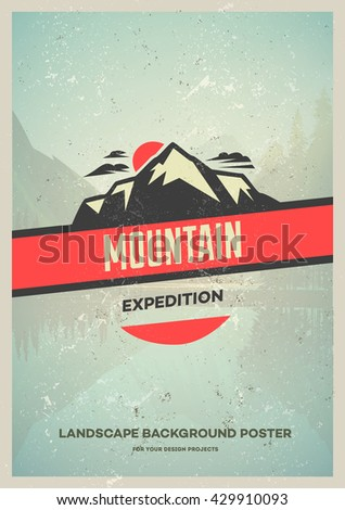 Retro style wilderness poster with mountains and pine trees. Vector Inspirational illustration