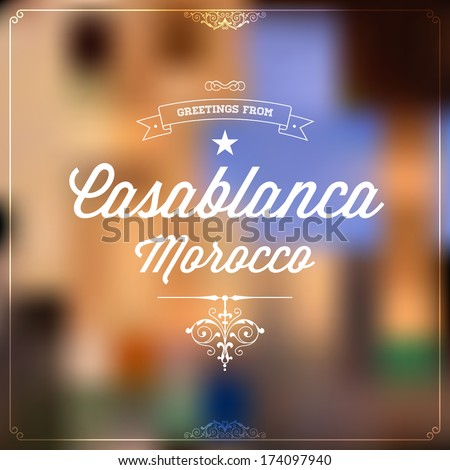 "Retro Typography, Vintage Travel Greeting label on blurry background ""Greetings from Casablanca, Morocco"", Vector design."