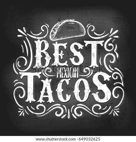 Retro Vintage Taco poster with Lettering and flourish elements. Best mexican tacos Label with hand drawn ornaments and taco. Chalkboard grunge poster. Vector illustration