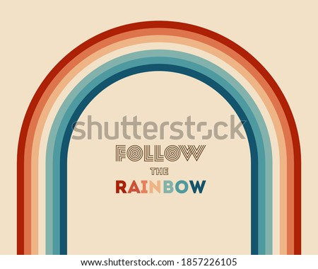 Retrowave 80s art retro rainbow vector illustration with inspirational quote. Quote for rainbows - Follow the rainbow. Abstract rainbow background, turquoise and orange retro colors 1970s.