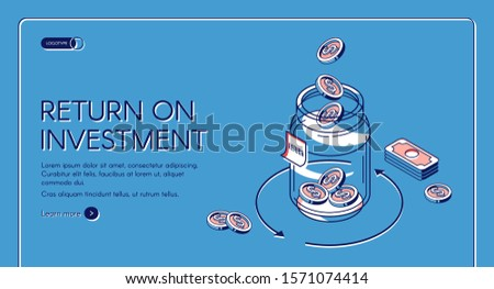Return on investment isometric landing page, dollar coins fall to glass jar with loop arrow and bills around, invest fund increase money finance business 3d vector illustration, line art web banner